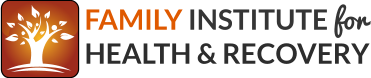 Family Institute for Health and Recovery